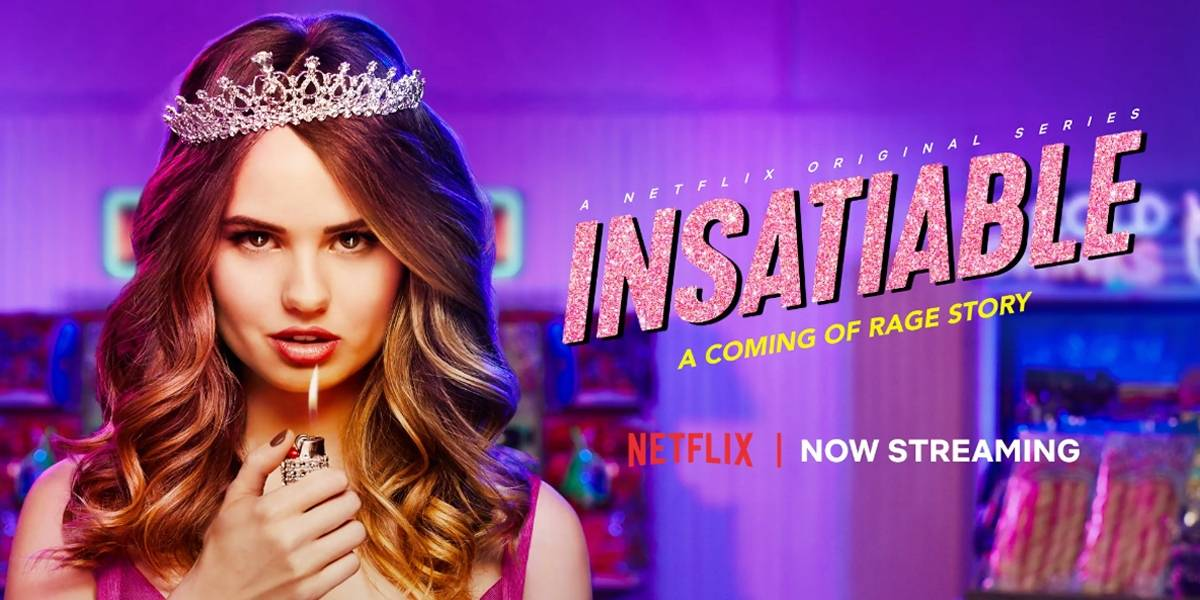 Insatiable Isn't Perfect, But I Loved It