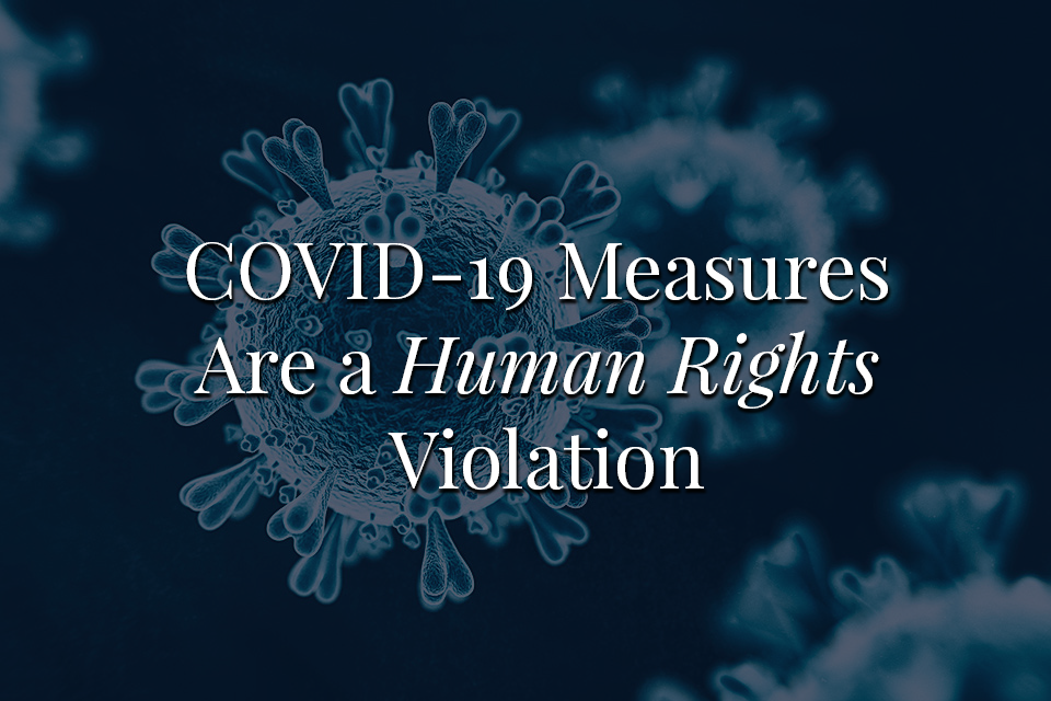 How COVID-19 Measures are a Violation of Human Rights